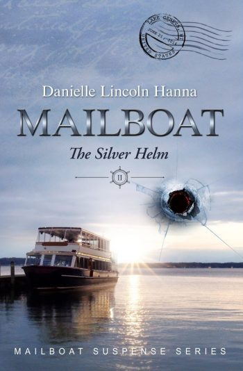 Mailboat II: The Silver Helm, Book 2 in the Mailboat Suspense Series by Danielle Lincoln Hanna