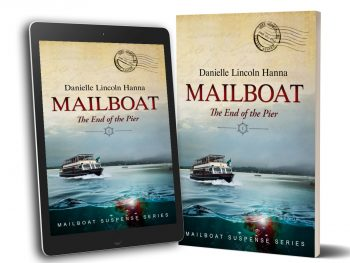Mailboat I: The End of the Pier, Book 1 of the Mailboat Suspense Series by Danielle Lincoln Hanna