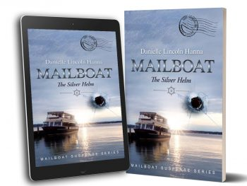 Mailboat II: The Silver Helm, Book 2 of the Mailboat Suspense Series by Danielle Lincoln Hanna