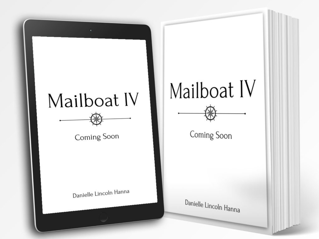 Mailboat IV, Book 4 of the Mailboat Suspense Series by Danielle Lincoln Hanna. Coming Soon!