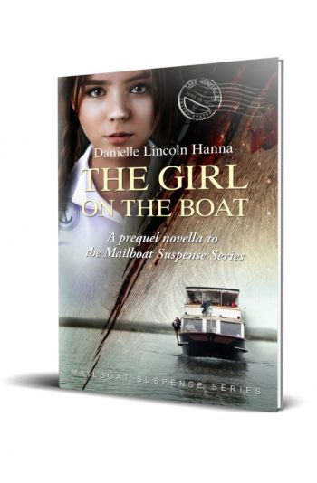 The Girl on the Boat, A Prequel Novella to the Mailboat Suspense Series, by Danielle Lincoln Hanna