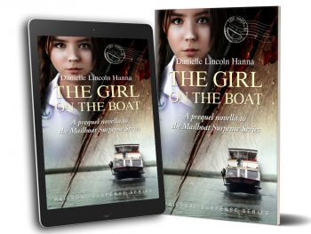 The Girl on the Boat: A Prequel Novella to the Mailboat Suspense Series, by Danielle Lincoln Hanna